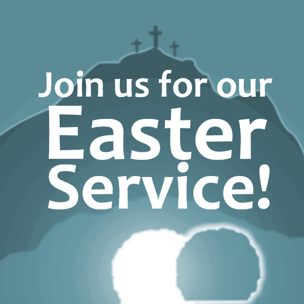 Easter Service! Sunday 16th April