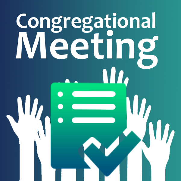 Congregational Meeting 28th May